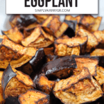 """cooked eggplant pieces in bowl with text overlay saying """"easy air fryer eggplant"""""""